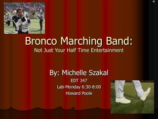 Bronco Marching Band: Not Just Your Half Time Entertainment