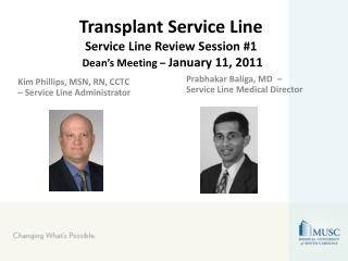Transplant Service Line Service Line Review Session #1 Dean's Meeting –  January 11, 2011
