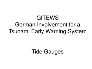 GITEWS German Involvement for a Tsunami Early Warning System Tide Gauges