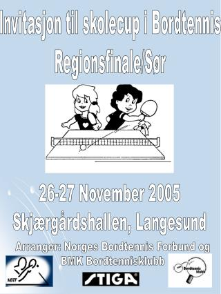 Invitasjon til skolecup i Bordtennis Regionsfinale/Sør
