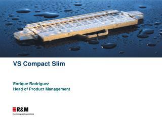 VS Compact Slim