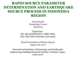 RAPID SOURCE PARAMETER DETERMINATION AND EARTHQUAKE SOURCE PROCESS IN INDONESIA REGION