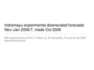 Indramayu experimental downscaled forecasts Nov–Jan 2006/7, made Oct 2006