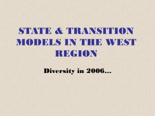 STATE & TRANSITION MODELS IN THE WEST REGION