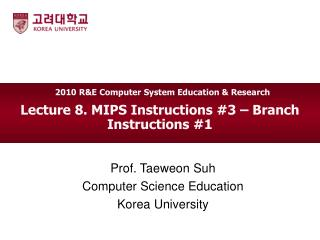 Lecture 8. MIPS Instructions #3 – Branch Instructions #1
