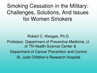 Smoking Cessation in the Military: Challenges, Solutions, And Issues for Women Smokers