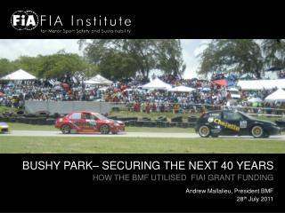 BUSHY PARK– SECURING THE NEXT 40 YEARS HOW THE BMF UTILISED  FIAI GRANT FUNDING
