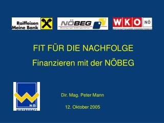 Dir. Mag. Peter Mann 12. Oktober 2005