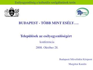Budapesti Művelődési Központ Margittai Katalin