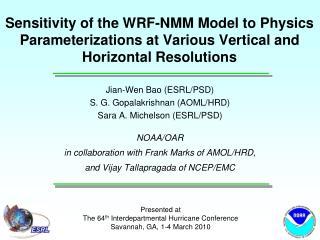 Jian-Wen Bao (ESRL/PSD) S. G. Gopalakrishnan (AOML/HRD) Sara A. Michelson (ESRL/PSD) NOAA/OAR