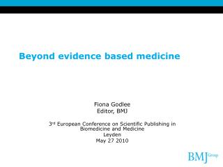 Beyond evidence based medicine