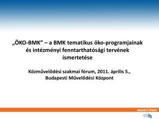 Közművelődési szakmai fórum, 2011. április 5., Budapesti Művelődési Központ
