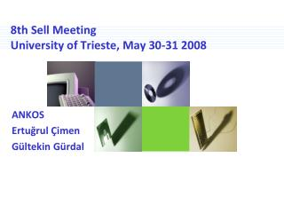 8th Sell Meeting University of Trieste, May 30-31 2008