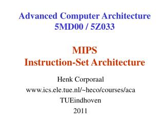 Advanced Computer Architecture 5MD00 / 5Z033 MIPS  Instruction-Set Architecture