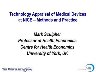 Technology Appraisal of Medical Devices at NICE – Methods and Practice