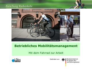 Betriebliches Mobilit�tsmanagement Mit dem Fahrrad zur Arbeit