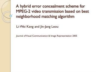 Li-Wei Kang and Jin-Jang Leou Journal of Visual Communication & Image Representation 2005