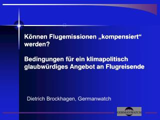 Dietrich Brockhagen, Germanwatch