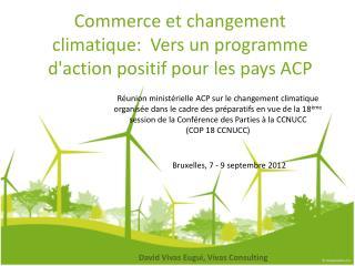 Commerce et changement climatique:  Vers un programme d'action positif pour les pays ACP