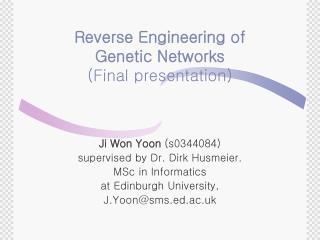 Reverse Engineering of  Genetic Networks (Final presentation)
