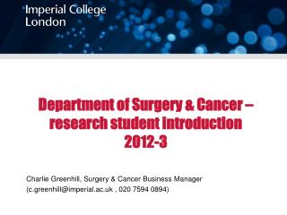 Department of Surgery & Cancer – research student introduction  2012-3