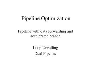 Pipeline Optimization