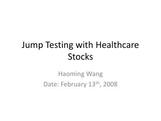 Jump Testing with Healthcare Stocks