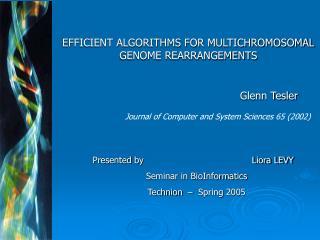 EFFICIENT ALGORITHMS FOR MULTICHROMOSOMAL               GENOME REARRANGEMENTS