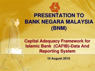 PRESENTATION TO  BANK NEGARA MALAYSIA (BNM)