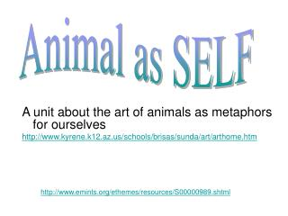 A unit about the art of animals as metaphors for ourselves