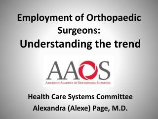 Employment of Orthopaedic Surgeons:  Understanding the trend