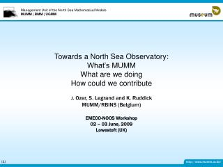 Towards a North Sea Observatory: What�s MUMM What are we doing How could we contribute