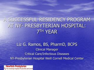 A SUCCESSFUL RESIDENCY PROGRAM AT NY- PRESBYTERIAN HOSPITAL:  7 TH  YEAR