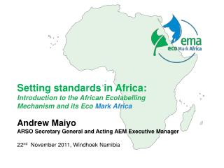 Setting standards in Africa:  Introduction to the African Ecolabelling