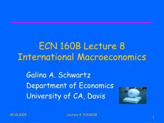 ECN 160B Lecture 8