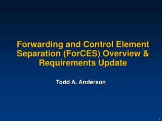 Forwarding and Control Element Separation (ForCES) Overview & Requirements Update