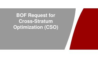 BOF Request for Cross-Stratum Optimization (CSO)