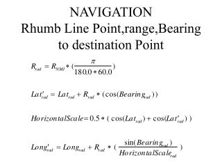 NAVIGATION Rhumb Line Point,range,Bearing to destination Point