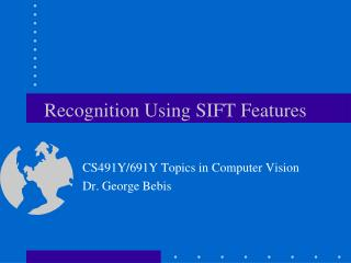 Recognition Using SIFT Features