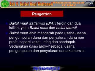 Baitul maal wattamwil (BMT)  terdiri dari dua istilah, yaitu  Baitul maal  dan  baitul tamwil .