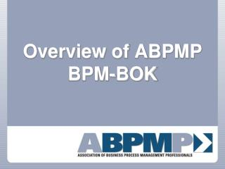 Overview of ABPMP BPM-BOK