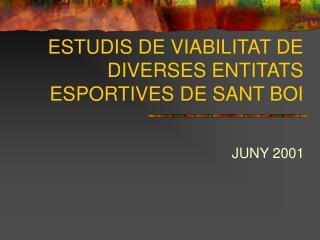 ESTUDIS DE VIABILITAT DE DIVERSES ENTITATS ESPORTIVES DE SANT BOI