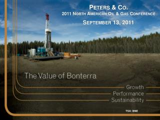 Peters & Co.  2011 North American Oil & Gas Conference September 13, 2011