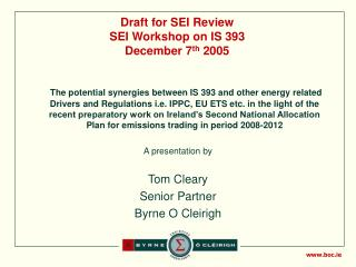 Draft for SEI Review SEI Workshop on IS 393 December 7 th  2005