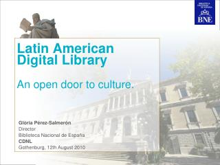 Latin American Digital Library An open door to culture.