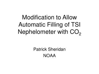 Modification to Allow Automatic Filling of TSI Nephelometer with CO 2