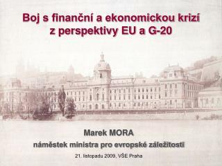 Boj s finanční a ekonomickou krizí   z perspektivy EU a G-20