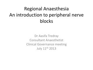 Regional Anaesthesia An introduction to peripheral nerve blocks