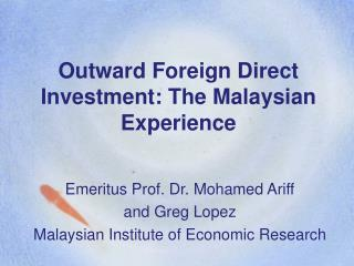 Outward Foreign Direct Investment: The Malaysian Experience