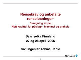 Saariselka Finnland 27 og 28 april   2006 Sivilingeniør Tobias Dahle